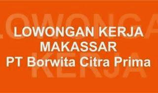 Lowongan Kerja PT Borwita Citra Prima Makassar