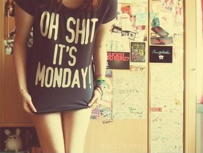 Sh*t it's Monday!