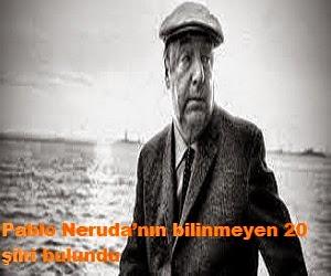 Pablo Neruda'nın bilinmeyen 20 şiiri bulundu
