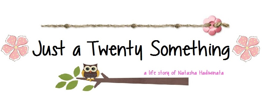 Just a Twenty Something. Natasha Hadiwinata's Stories.
