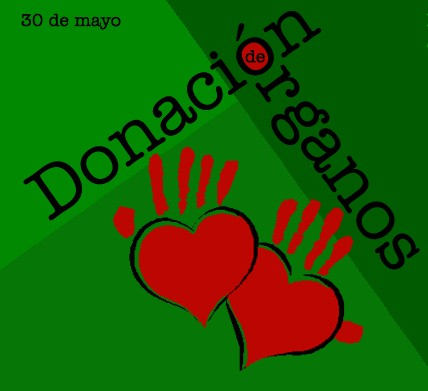 30 DE MAYO: DÍA NACIONAL DE LA DONACIÓN DE ÓRGANOS*