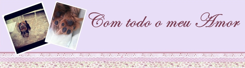 Com todo meu amor....