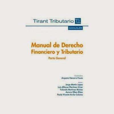 Manual De Derecho Financiero y Tributario. Manuales Técnicos Especializados de Derecho.