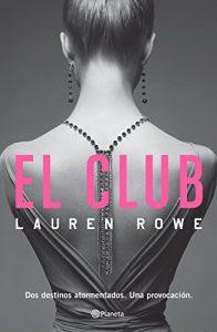 El Club (El Club 1) Dos destinos atormentados. Una provocación, Lauren Rowe