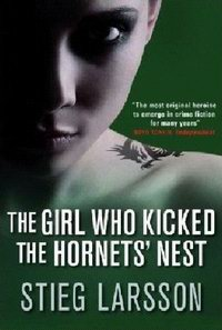 Cover of The Girl Who Kicked the Hornets' Nest, a novel by Stieg Larsson