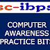 IBPS CLERK COMPUTER AWARENESS PRACTICE BITS