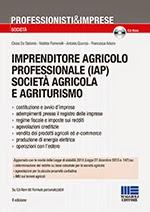 Imprenditore agricolo professionale (iap) società agricola e agriturismo. Con CD-ROM (2a edizione)