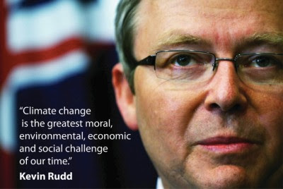Kevin Rudd's saying that climate change is the greatest moral challenge of our time