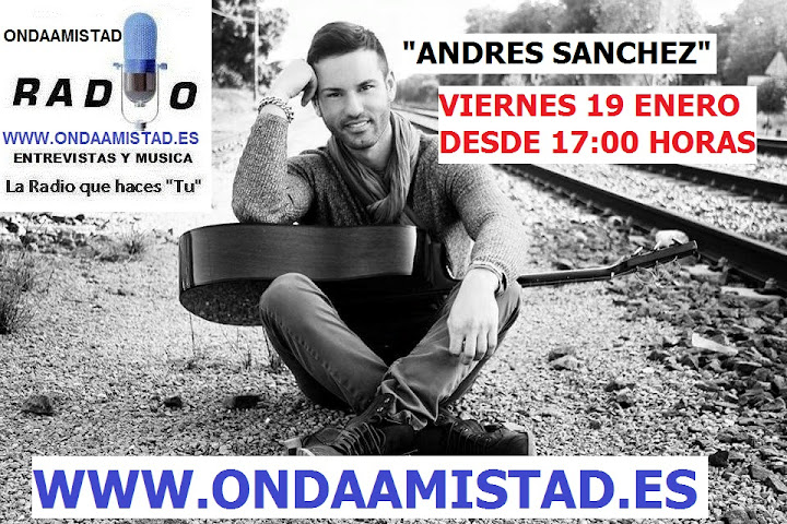 """""""ANDRES SANCHEZ """" ENTREVISTADO EN ONDAAMISTAD RADIO"""