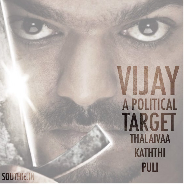 Vijay targeted politically to get benefit out of his movies. Most of his movies in the recent times have been tangled in a conspiracy. Vijay, Kaththi, Thalaivaa, Puli, HD posters, Vijay politics,