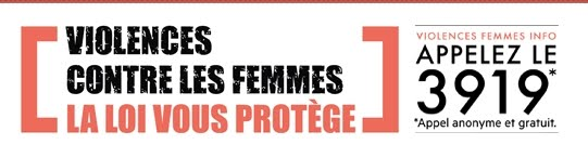 En cas d'urgence faire le 3919 - Violences Femmes Info N° d'écoute national Anonyme et Gratuit 7J/7