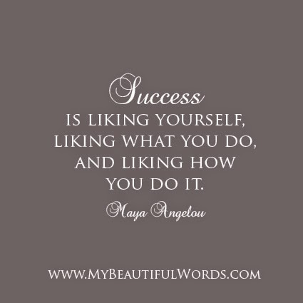Maya Angelou Quote Success Is Liking Yourself
