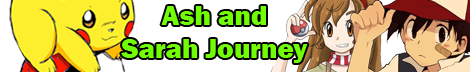 Pokémon Ash and Sarah Journey