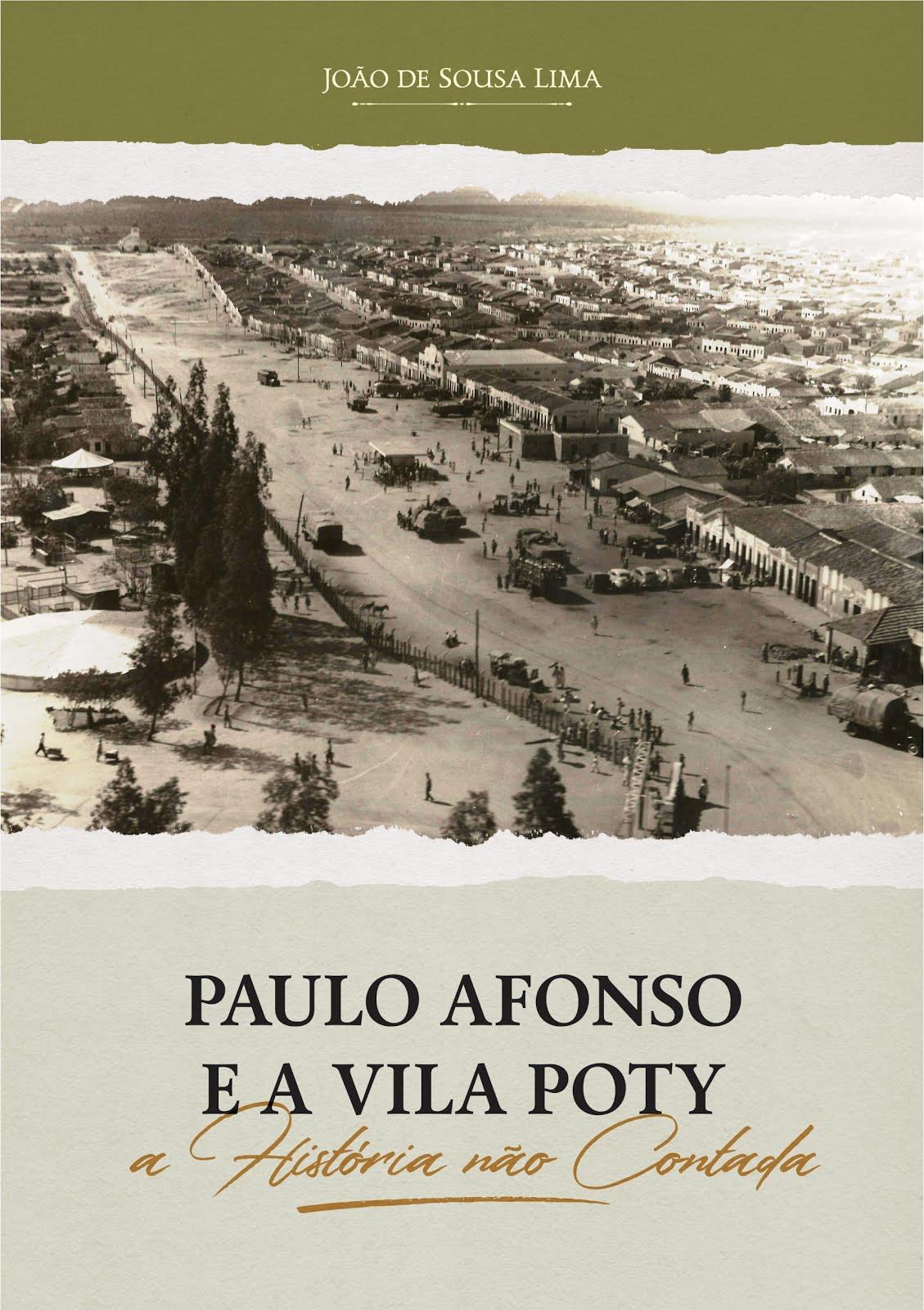 PAULO AFONSO E A VILA POTY: A HISTÓRIA NÃO CONTADA