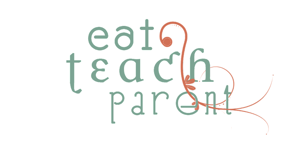 Eat Teach Parent