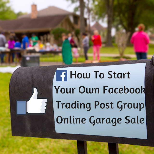 how to start your own online garage sale with a facebook trading post group