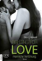 http://www.amazon.de/Fighting-Love-Verf%C3%BChrung-Gina-Maxwell-ebook/dp/B00L1RD2LU/ref=sr_1_4?ie=UTF8&qid=1437597902&sr=8-4&keywords=gina+l+maxwell