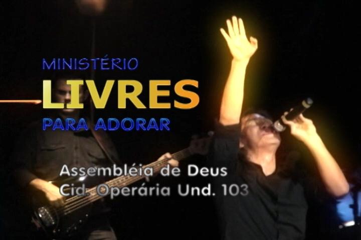 Livres Para Adorar. MINISTÉRIO LIVRES PARA ADORAR