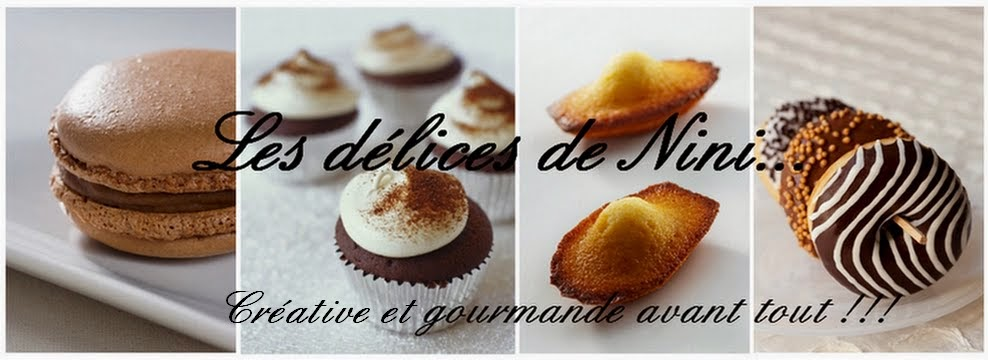 Les délices de Nini , créative et gourmande avant tout ...
