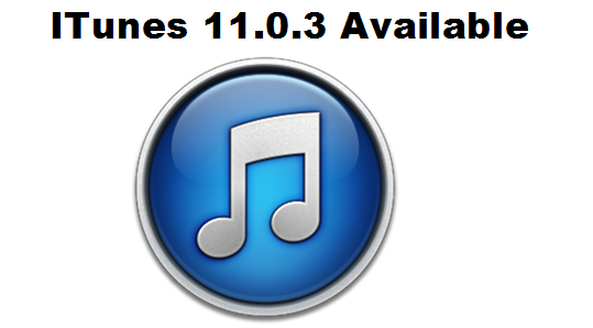 iTunes 11.0.3 Available