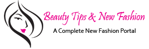 Beauty Tips & New Fashion