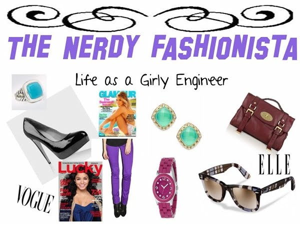 The Nerdy Fashionista - Life as a Girly Engineer
