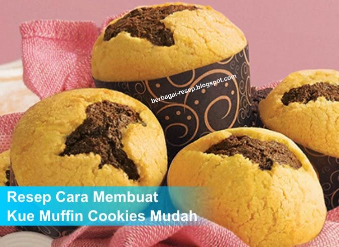 resep muffin cookies mudah, resep cara membuat kue muffin cookies blueband enak, bahan membuat kue mash up.