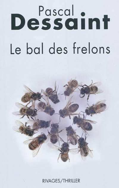 Festival Polar de Vaison la Romaine Pascal Dessaint Le bal des frelons