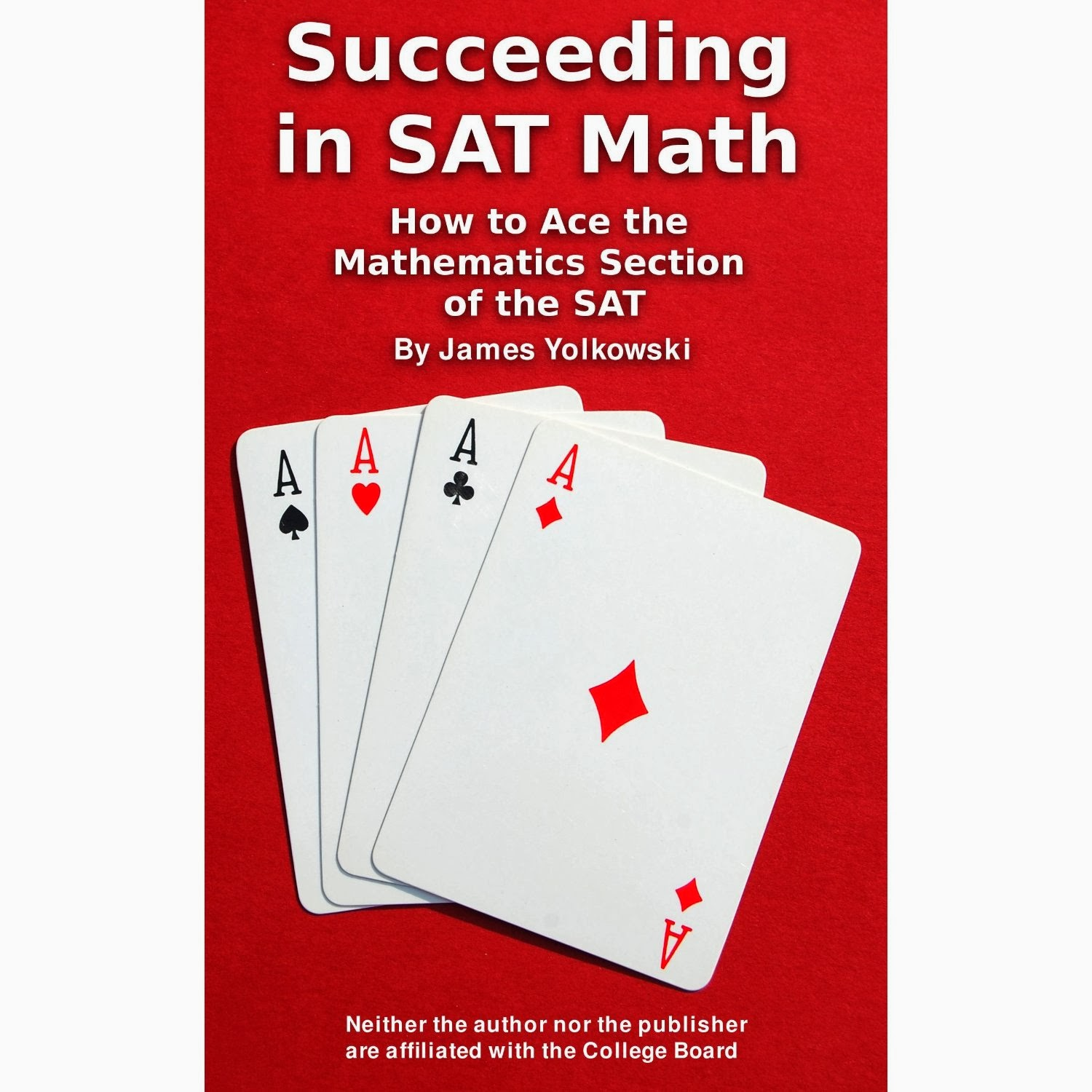 Succeeding in SAT Math:  How To Ace The Mathematics Section of the SAT
