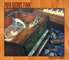 Papa Grows Funk: Needle in the Groove