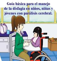 https://futurofonoaudiologo.files.wordpress.com/2015/01/guia-basica-para-el-manejo-de-la-disfagia-en-nic3b1os-nic3b1as-y-jovenes-con-paralisis-cerebral-futuro-fonoaudic3b3logo.pdf