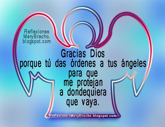 El ángel de Dios está conmigo. Dios me cuida. Gracias a Dios por su cuidado y protección. Anécdota de Mery Bracho. Ángeles cuidan mi camino, mi auto. Postales cristianas, imágenes de ángel y versículo bíblico.