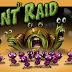Ant Raid App Game