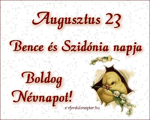 Augusztus 23 - Bence, Szidónia névnap