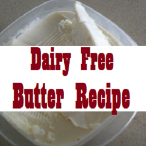 Dairy Free Butter Recipe