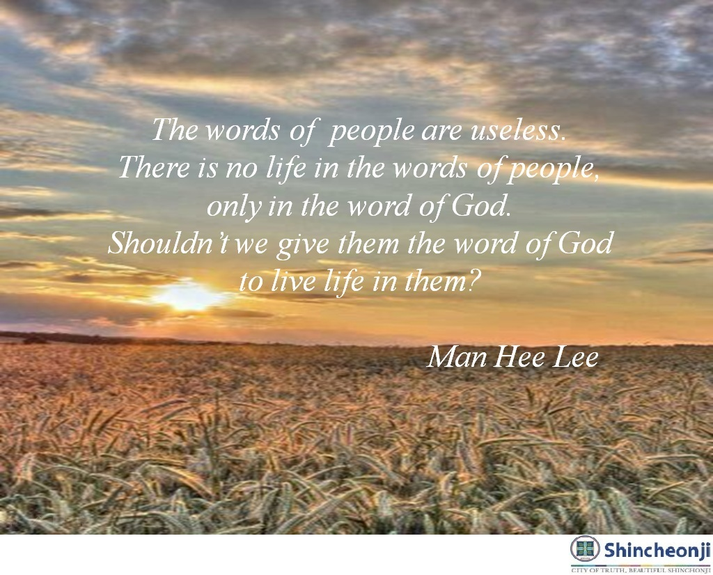 God's Word Quotes One And Only Light Shincheonji Man Hee Lee Quotes  There Is