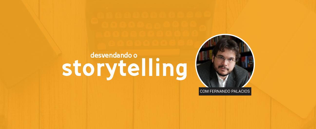 Desvendando o Storytelling - RJ / BA/ SC