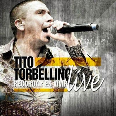 Tito Torbellino – Recordar Es Vivir (Disco En Vivo) (2014)