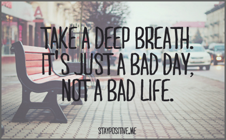 positive quote, life quote, bad day quote, quotes,