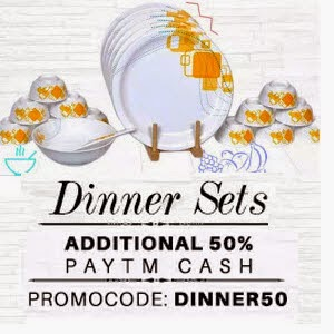 Buy Dinner Sets upto 70% 0ff +  Extra 40% cashback only at Paytm.