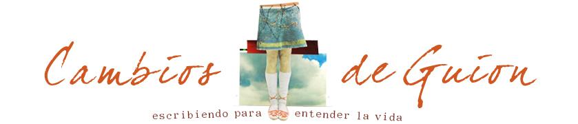 CAMBIOS DE GUIÓN