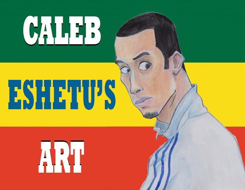 Caleb Eshetu's Art