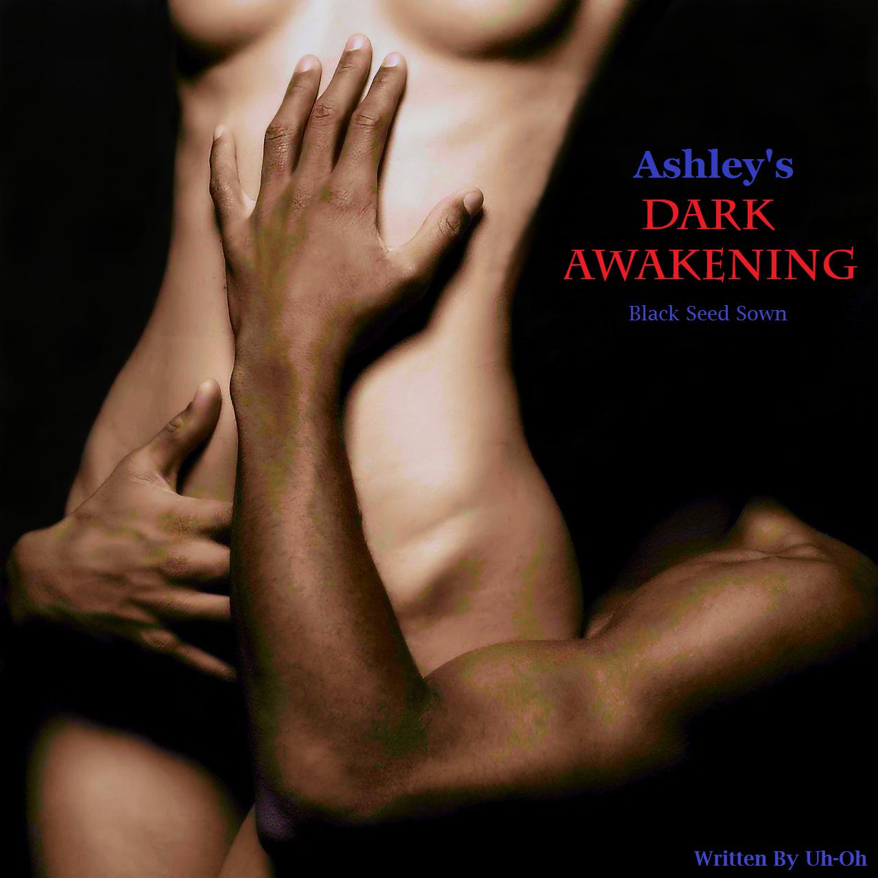 Story | Ashley's Dark Awakening: Black Seed Sown