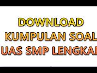Kumpulan Soal UAS SMP/MTS Lengkap