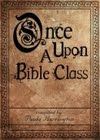 Once Upon a Bible Class