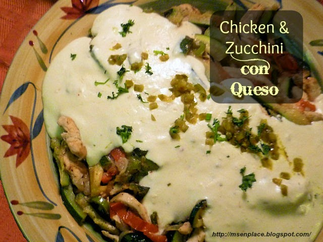 Chicken & Zucchini con Queso | Ms enPlace