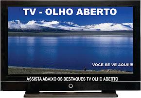 TV OLHO ABERTO ( assista abaixo os vídeo em destaque)