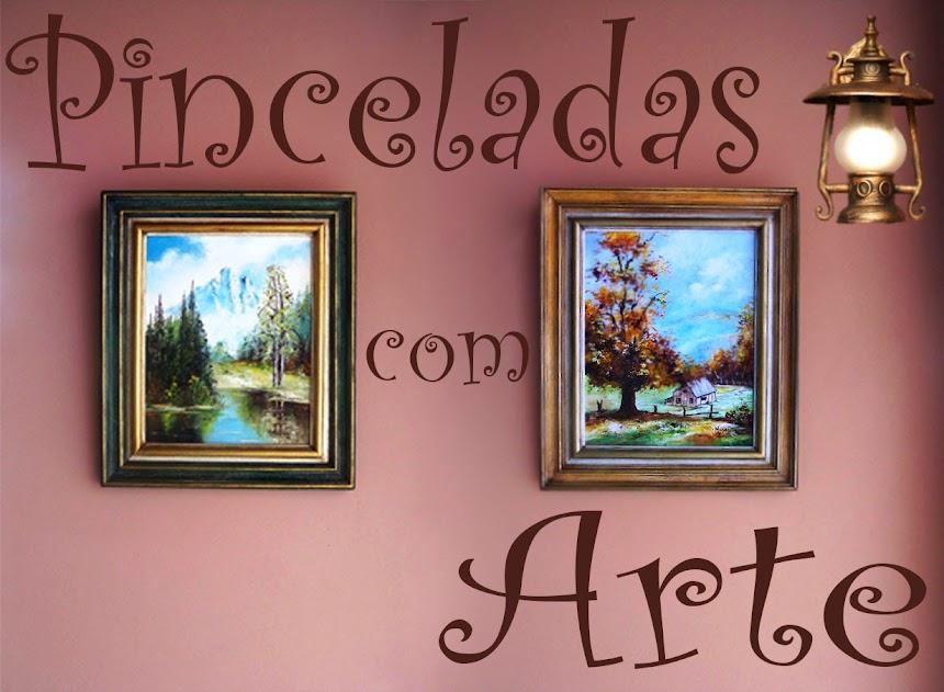 Pinceladas com Arte...