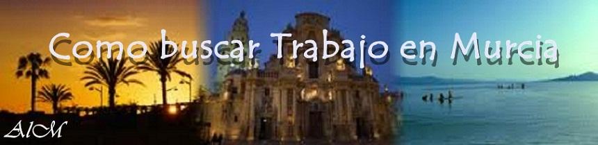 Como buscar trabajo en Murcia
