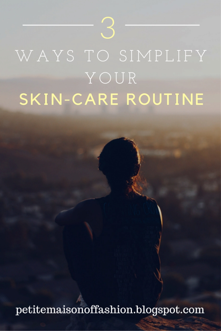 3 Ways to Simplify Your Skin-Care Routine